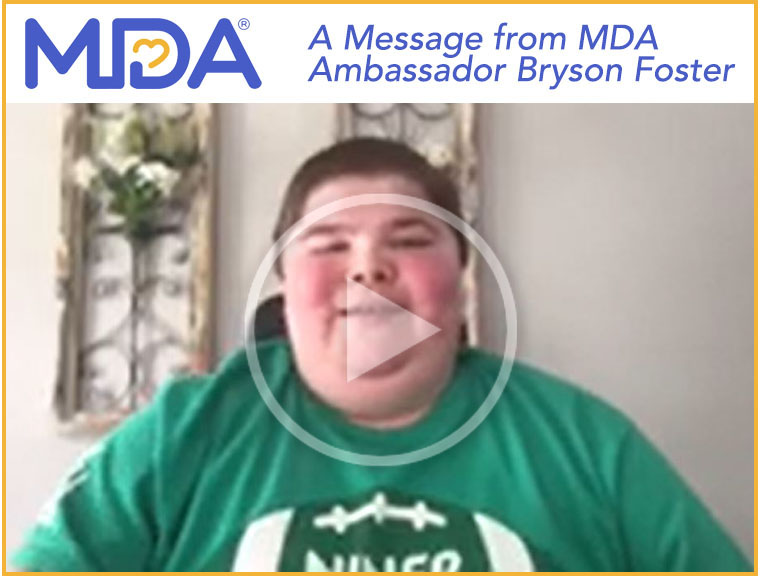 A Message from MDA Ambassador Bryson Foster